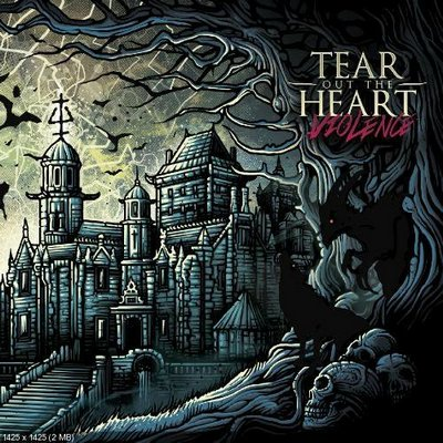 Tear Out The Heart - Violence [2013] MP3