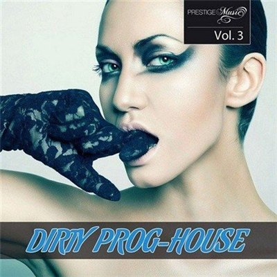 VA / Dirty Prog House Vol 3 [2013]