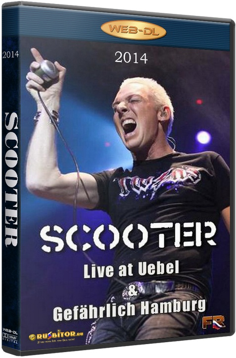 Scooter - Live at Uebel and Gefahrlich Hamburg [2014 / Hardcore, techno / WEB-DLRip 720p]