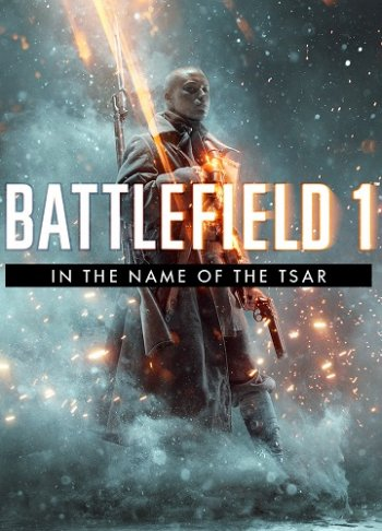 Battlefield 1: Во имя Царя / Battlefield 1: In the Name of the Tsar [2017 / Action, Shooter, 3D, 1st Person / HD 720p] | Трейлер