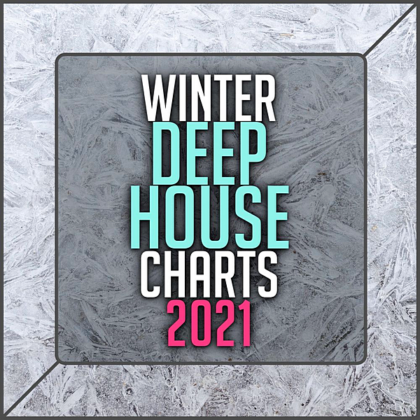 VA - Winter Deep House Charts 2021 (2020) MP3