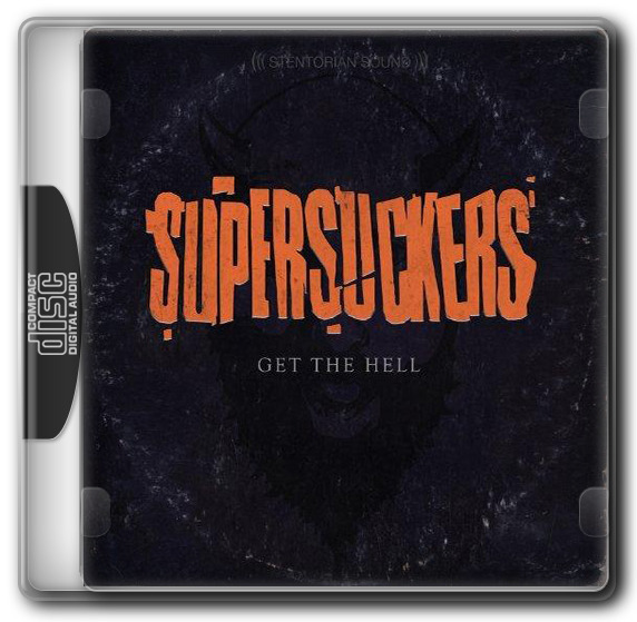 The Supersuckers / Get The Hell [2014]